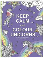 Keep calm and color unicorns. М.Расторгуева